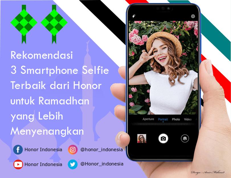 Rekomendasi 3 Smartphone Selfie Terbaik dari Honor untuk Ramadhan yang Lebih Menyenangkan