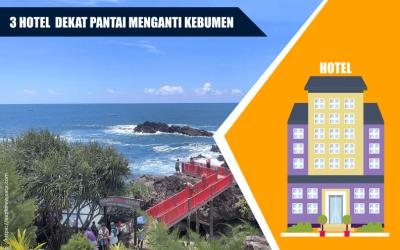 3 Hotel Terdekat Pantai Menganti Kebumen! Tarif Mulai 100 Ribuan