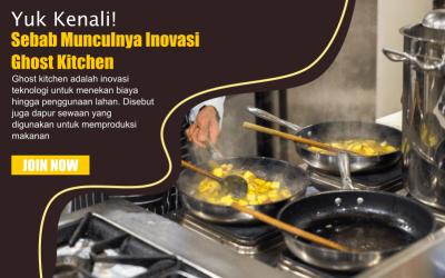 Yuk Kenali! Sebab Munculnya Inovasi Ghost Kitchen